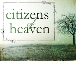 We are privileged to be citizens of Heaven; however we also have great responsibility. We must fulfill our obligations by being about our Father's work.
